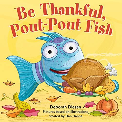 Be Thankful, Pout-Pout Fish (A Pout-Pout Fish Adventure)