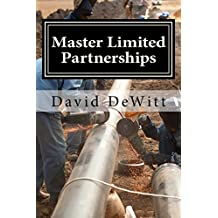 Master Limited Partnerships: Your Guide to the Income-Producing MLP Investments that are Building America's Energy Infrastructure