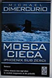 img - for Mosca cieca(Phoenix Sub Zero) book / textbook / text book