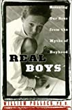 Real Boys, William Pollack, 0375501312