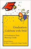 Graduation - Celebrate with Style!, Mary J. Anderson and Ginger Venable, 0967125316