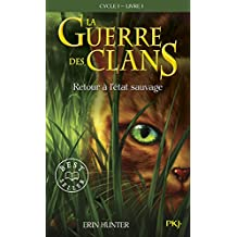 La guerre des clans: Livre I - Retour à l'état sauvage