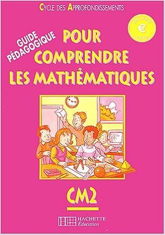 Lire Pour comprendre les mathématiques : Mathématiques, CM2 (Manuel du professeur) pdf