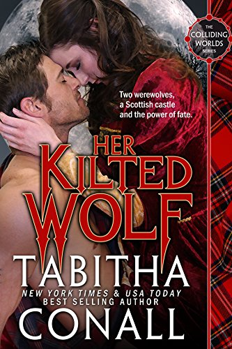 Her Kilted Wolf (Colliding Worlds Book 1)