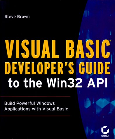 Visual Basic Developer's Guide to the Win32 API by Alameda,California:Sybex Inc,1999