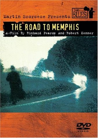Martin Scorsese Presents the Blues - The Road to Memphis