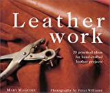 Leatherwork: 25 Practical Ideas for Hand-Crafted Leather Projects (New Crafts)