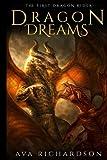 Dragon Dreams (The First Dragon Rider) (Volume 2)