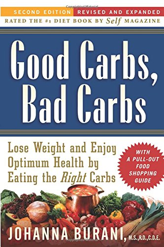 Read Online Good Carbs, Bad Carbs: Lose Weight and Enjoy Optimum Health and Vitality by Eating the Right Carbs, Second Edition-Revised and Updated pdf epub