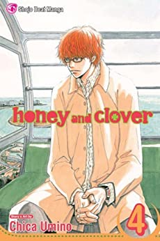 Honey and Clover, Vol. 4: v. 4 by [Umino, Chica]