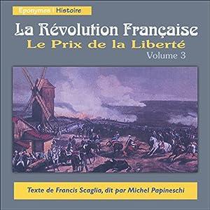 Le Prix de la Liberté (La Révolution Française 3) Hörbuch