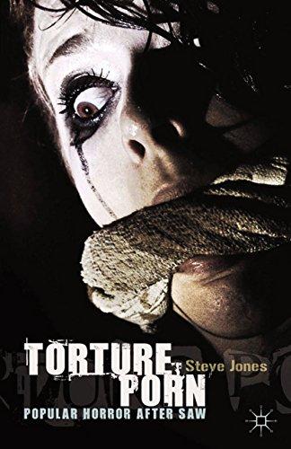 Download Torture Porn: Popular Horror after Saw Pdf