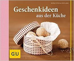 Geschenkideen aus der Küche (GU Themenkochbuch): Amazon.de ...