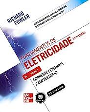 Fundamentos de Eletricidade - Volume 1: Corrente Continua e Magnetismo (Tekne)