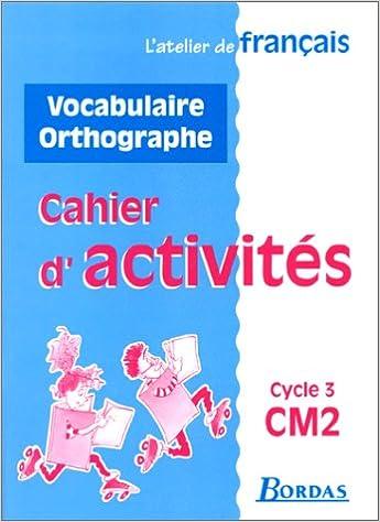 Download Online Atelier de français : CM2. Vocabulaire et orthographe pdf ebook