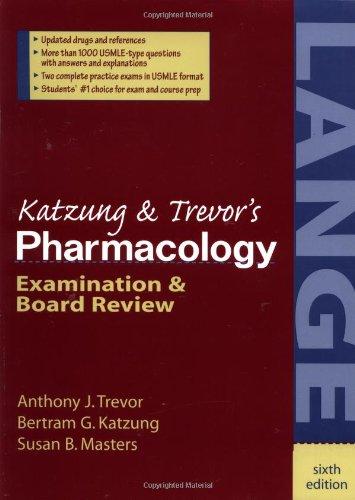 Katzung's Pharmacology: Examination and Board Review