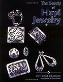 The Beauty of Hopi Jewelry, Theda Bassman, 1885772017