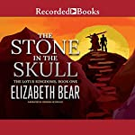 The Stone in the Skull: The Lotus Kingdoms, Book 1 | Elizabeth Bear