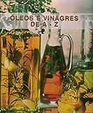 img - for Oleos e Vinagres de A a Z book / textbook / text book