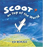 Scoot on Top of the World, Ed Boxall, 076362375X