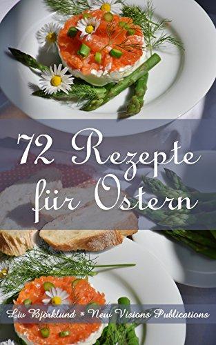 72 Rezepte für Ostern (German Edition)