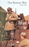 Best At-A-Glance Books Of Julies - Fire and Ice : The Korean War, 1950-1953 Review