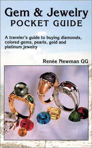Gem & Jewelry Pocket Guide: A Traveler's Guide to Buying Diamonds, Colored Gems, Pearls, Gold and Platinum Jewelry