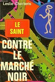 Le Saint contre le marché noir par Leslie Charteris