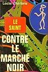 Le Saint contre le marché noir par Charteris