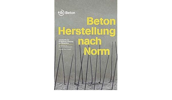 Beton - Herstellung nach Norm: Arbeitshilfe für die Ausbildung, Planung und Baupraxis (Schriftenreihe der Zement- und Betonindustrie) (German Edition)