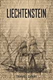 Liechtenstein Travel Diary: Travel and vacation diary for Liechtenstein. A logbook with important pre-made pages and many free sites for your travel ... For a present, notebook or as a parting gift