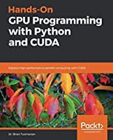 Hands-On GPU Programming with Python and CUDA Front Cover