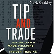 Tip and Trade: How Two Lawyers Made Millions from Inside Trading Audiobook by Mark Coakley Narrated by Christopher Prince