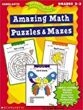 Amazing Math Puzzles and Mazes, Cindi Mitchell, 0439042356
