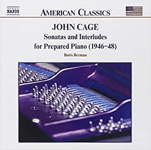 Cage: Sonatas and Interludes for Prepared Piano