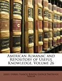 American Almanac and Repository of Useful Knowledge, Jared Sparks and Francis Bowen, 1147489270