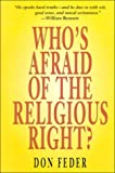 Who's Afraid of the Religious Right?, Don Feder, 0915463830