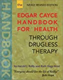 Edgar Cayce Handbook for Health Through Drugless Therapy, Harold J. Reilly and Ruth Hagy Brod, 0876044828