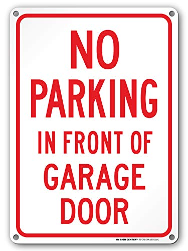 """No Parking in Front of Garage Door Sign, Indoor and Outdoor Rust-Free Metal, 10"""" X 14"""" - by My Sign Center, A82-533AL from My Sign Center"""
