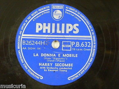 78 HARRY SEYCOMBE la donna e mobile / flower song , philips pb632