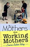 All Mothers Are Working Mothers, Laura Sabin Riley, 0889651515