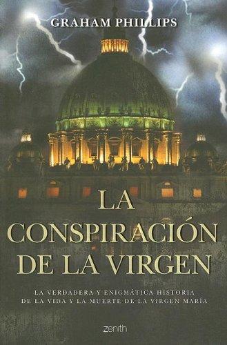 La Conspiracion De La Virgen por Graham Phillips,Alexander Lopez