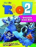 Rio 2 Sticker Scene Book: Complete the Movie Scenes with Over 200 Stickers!