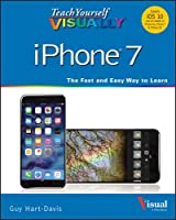 Teach Yourself VISUALLY iPhone 7: Covers iOS 10 and all models of iPhone 6s, iPhone 7, and iPhone SE Front Cover