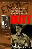 Front cover for the book Duty: A Father, His Son, And The Man Who Won The War by Bob Greene