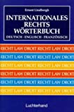 img - for Internationales Rechtsw rterbuch Deutsch - Englisch - Franz sisch. book / textbook / text book