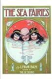 The Sea Fairies, L. Frank Baum, 0929605039