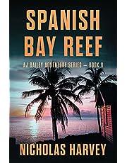 Spanish Bay Reef: AJ Bailey Adventure Series - Book Nine