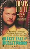 img - for 10 Feet Tall and Bulletproof: The Travis Tritt Story book / textbook / text book