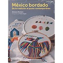 México bordado: De la tradición al punto contemporáneo